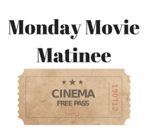 Monday Movie Matinee