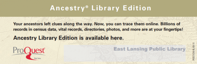 Ancestry Library Genealogy Database is now available at the East Lansing Public Library.