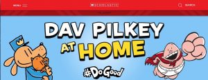 screen shot from Scholastic, Dav Pilke at Home #DoGood