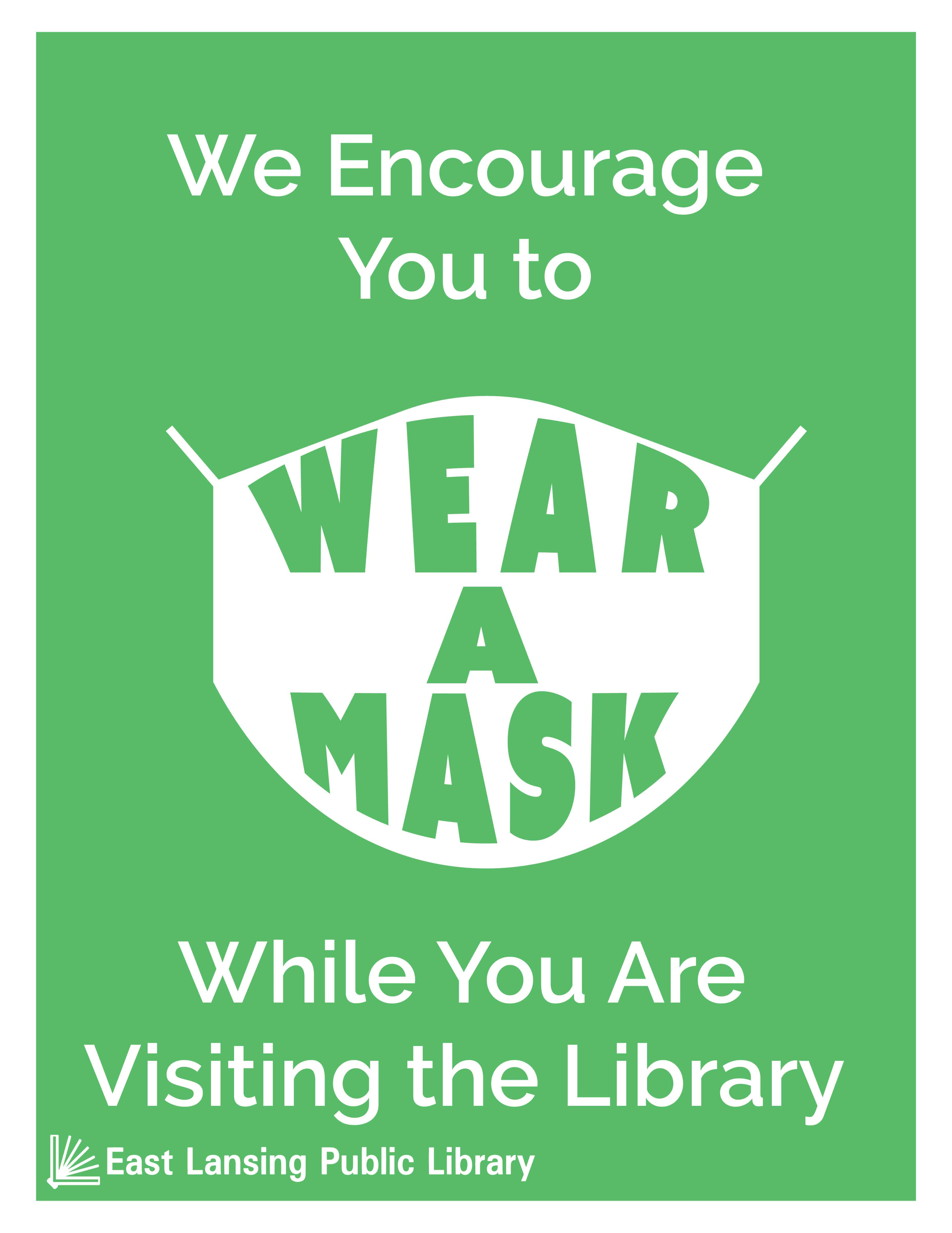 Icon of a fabric surgical mask, with the words Wear a Mask on the face covering. Other text reads We encourage you to wear a mask while you are visiting the library.