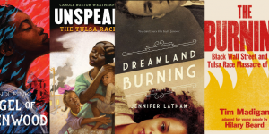 Jacket covers for books about the Tulsa Race Massacre of 1921, including Angel of Greenwood, Unspeakable: The Tulsa Race Riot, Dreamland Burning and The Burning